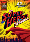 The Superheroes Devotional: 60 Inspirational Readings