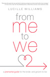 From Me to We A Premarital Guide for the Bride- and Groom-to-Be
