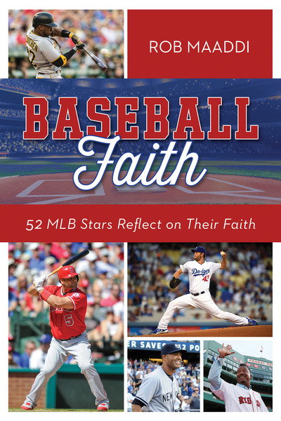 Baseball Faith: 52 MLB Stars Reflect on Their Faith