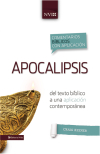 Comentario Bíblico con Aplicación NVI: Apocalipsis: del texto bíblico a una aplicación contemporánea