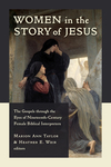 Women in the Story of Jesus: The Gospels through the Eyes of Nineteenth-Century Female Biblical Interpreters
