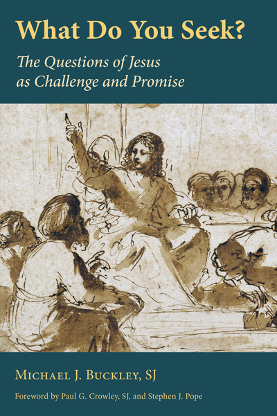 What Do You Seek?: The Questions of Jesus as Challenge and Promise