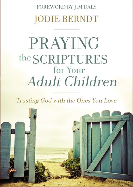 Praying the Scriptures for Your Adult Children