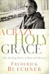 Crazy, Holy Grace