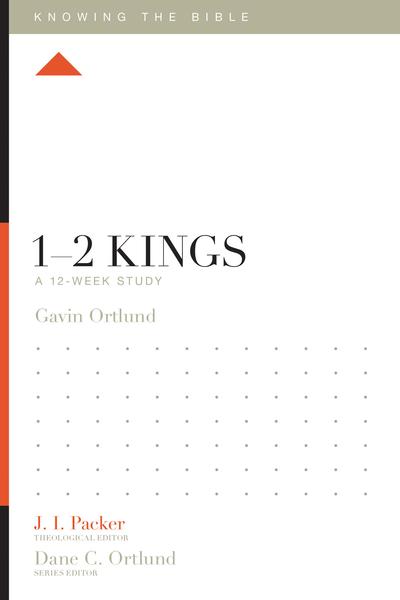 1–2 Kings: A 12-Week Study