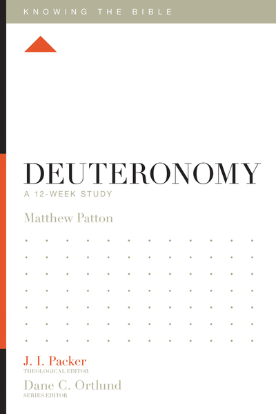 Deuteronomy: A 12-Week Study