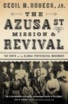 Azusa Street Mission and   Revival