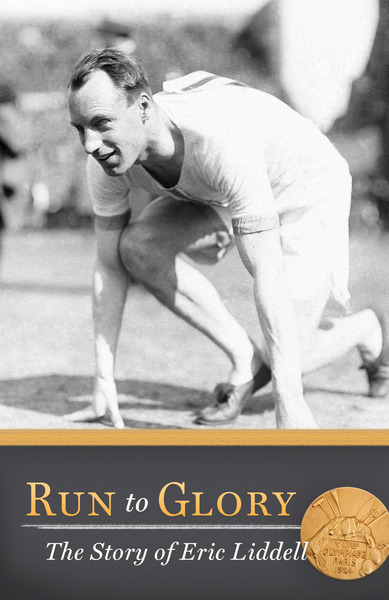 Run to Glory: The Story of Eric Liddell