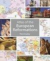 Atlas of the European Reformations
