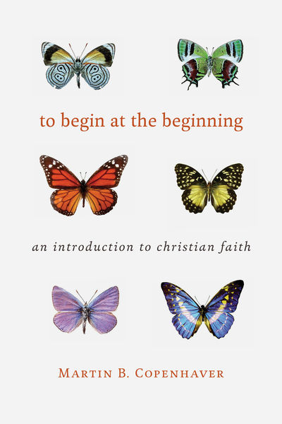 To Begin at the Beginning: An Introduction to the Christian Faith