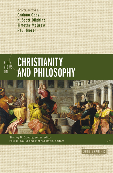 Counterpoints: Four Views on Christianity and Philosophy