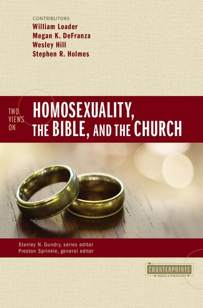 Counterpoints: Two Views on Homosexuality, the Bible, and the Church