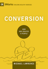 Conversion: How God Creates a People