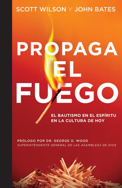 Propaga el Fuego: El Bautismo en el Espíritu Santo en la cultura actual