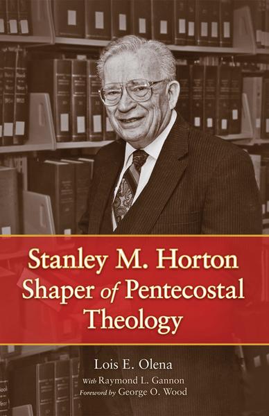 Stanley M. Horton: Shaper of Pentecostal Theology