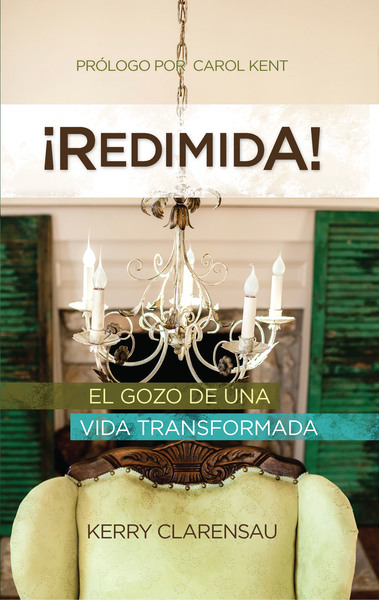 ¡Redimida!: El gozo de una vida transformada