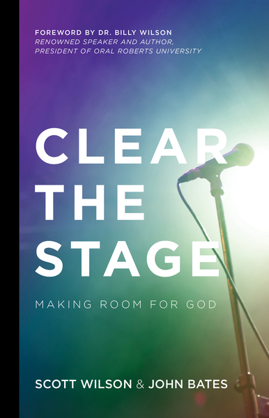 Clear the Stage: Making Room for God