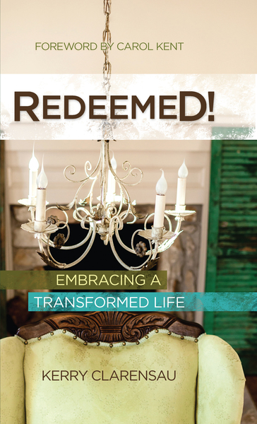 Redeemed!: Embracing a Transformed Life
