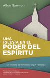 Una iglesia en el poder del Espíritu: Un modelo de ministerio según Hechos 2