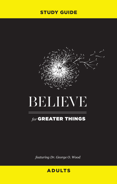 Believe for Greater Things Study Guide: Adults