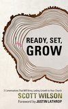 Ready, Set Grow!: Three Conversations That Will Bring Lasting Growth to Your Church