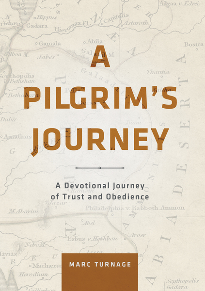 A Pilgrim's Journey: A Devotional Journey of Trust and Obedience