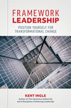 Framework Leadership: Position Yourself for Transformational Change