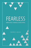 Fearless: How Jesus Changes Everything