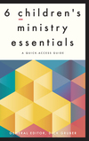 6 Children's Ministry Essentials: A Quick-Access Guide