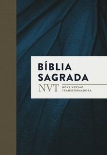 Bíblia Sagrada: Nova Versão Transformadora (NVT)