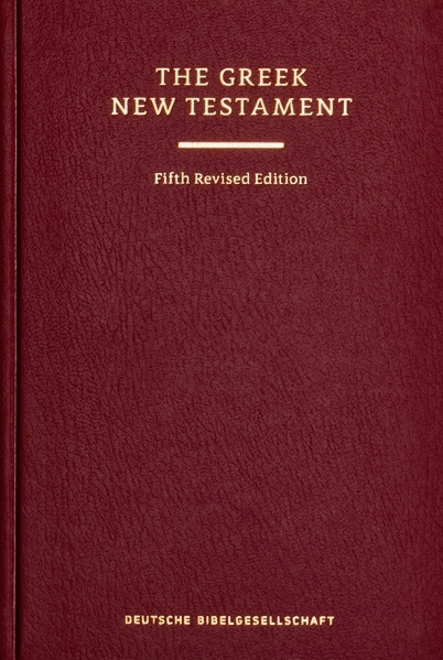 Greek New Testament - 5th Edition with Critical Apparatus