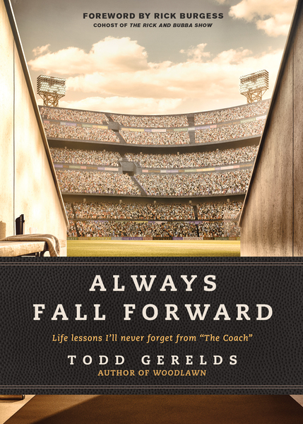 Always Fall Forward by Rick Burgess and Todd Gerelds    for