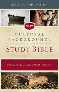 NKJV Cultural Backgrounds Study Bible