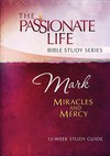 Mark: Miracles and Mercy 12-Week Study Guide