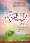 The Sacred Journey: God's Relentless Pursuit of Our Affection