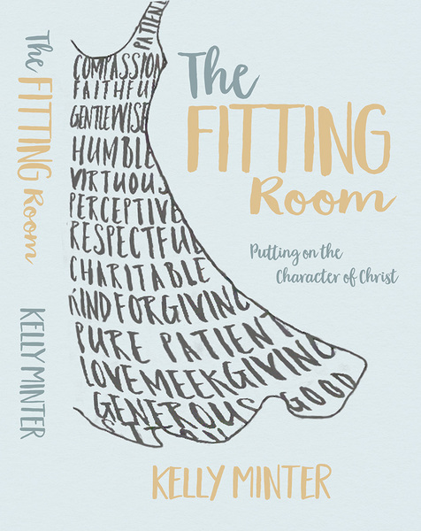 The Fitting Room Putting On the Character of Christ