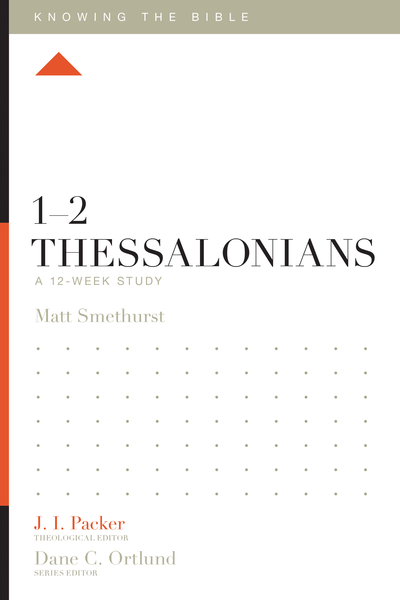 1–2 Thessalonians: A 12-Week Study