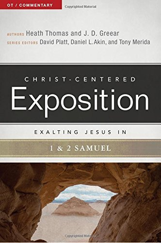 Exalting Jesus in 1 & 2 Samuel: Christ-Centered Exposition Commentary (CCEC)