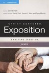 Exalting Jesus In James: Christ-Centered Exposition Commentary (CCEC)