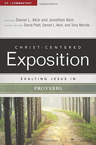 Exalting Jesus in Proverbs: Christ-Centered Exposition Commentary (CCEC)