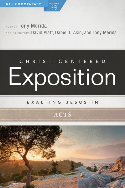 Exalting Jesus in Acts: Christ-Centered Exposition Commentary (CCEC)