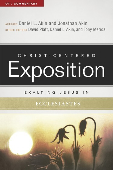 Exalting Jesus in Ecclesiastes: Christ-Centered Exposition Commentary (CCEC)