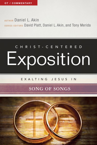 Exalting Jesus in Song of Songs: Christ-Centered Exposition Commentary (CCEC)