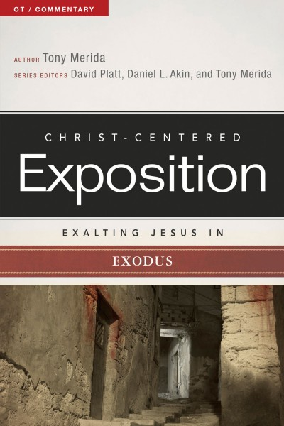 Exalting Jesus in Exodus: Christ-Centered Exposition Commentary (CCEC)