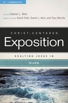 Exalting Jesus in Mark: Christ-Centered Exposition Commentary (CCEC)
