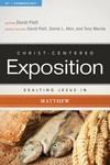 Exalting Jesus in Matthew: Christ-Centered Exposition Commentary (CCEC)