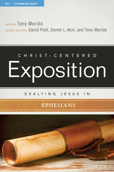 Exalting Jesus in Ephesians: Christ-Centered Exposition Commentary (CCEC)
