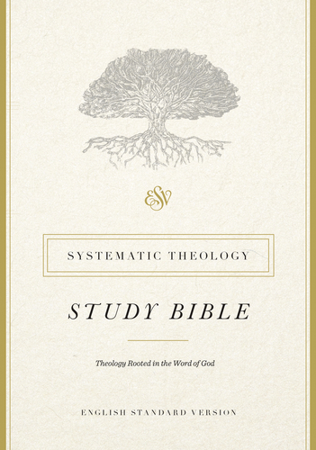 ESV Systematic Theology Study Bible Notes