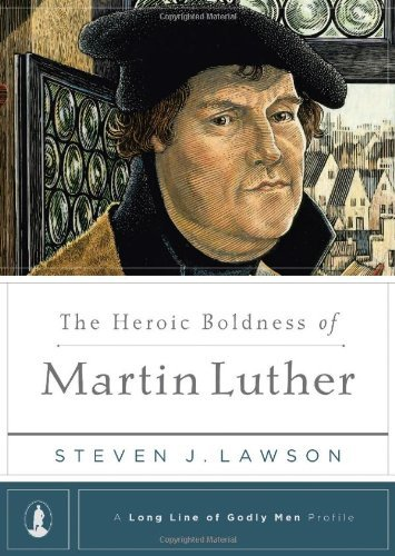 Heroic Boldness of Martin Luther