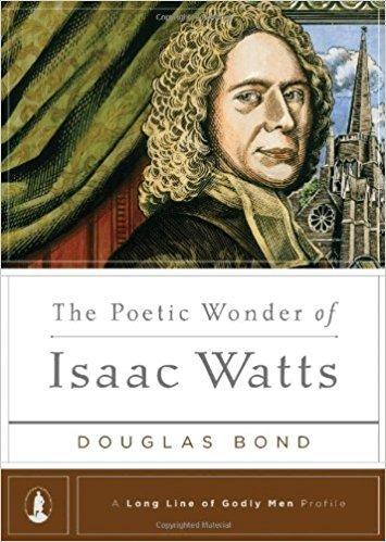 Poetic Wonder of Isaac Watts